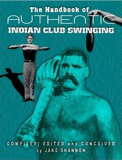 The Handbook of Authentic Indian Club Swinging