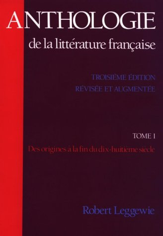 Anthologie De La Litterature Francaise : Des Origines a...