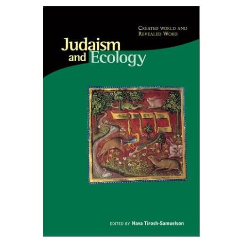 Judaism and Ecology, by Hava Tirosh-Samuelson