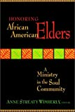 Honoring African American Elders: A Ministry in the Soul Community (Jossey-Bass Religion-In-Practice Series)