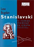 echange, troc l. Bogdan - Stanislavski. Roman théâtral du siècle