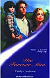 THE FOREVER MAN (HISTORICAL ROMANCE S.) (0263827518) by CAROLYN DAVIDSON