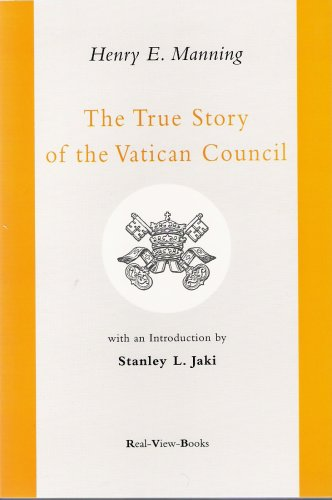 The True Story of the Vatican Council, HENRY MANNING