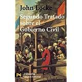 Segundo Tratado sobre el Gobierno Civil: Un ensayo acerca del verdadero origen y fin del Gobierno Civil (El Libro...