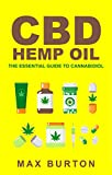 CBD Hemp Oil: The Essential Guide to Cannabidiol