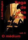 img - for O m dium (Saga de uma alma Livro 3) (Portuguese Edition) book / textbook / text book
