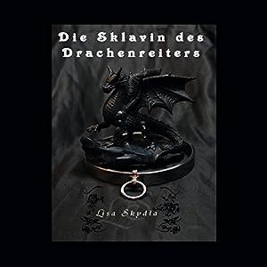Die Sklavin des Drachenreiters Hörbuch
