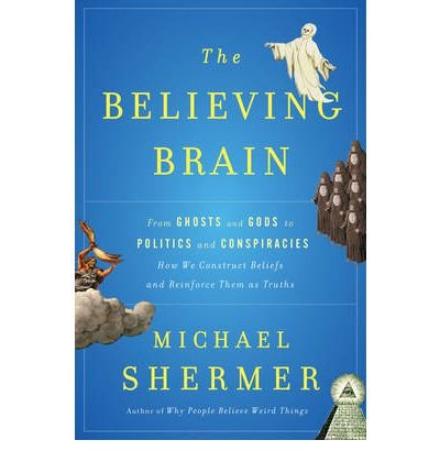 Book: The Believing Brain by Dr. Michael Shermer