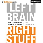 Left Brain, Right Stuff: How Leaders Make Winning Decisions | Phil Rosenzweig