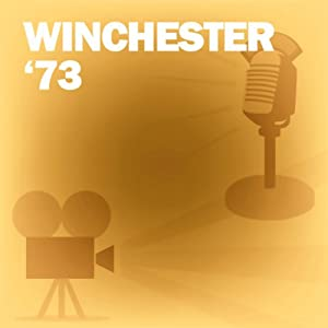 Winchester '73: Classic Movies on the Radio | [Lux Radio Theatre]