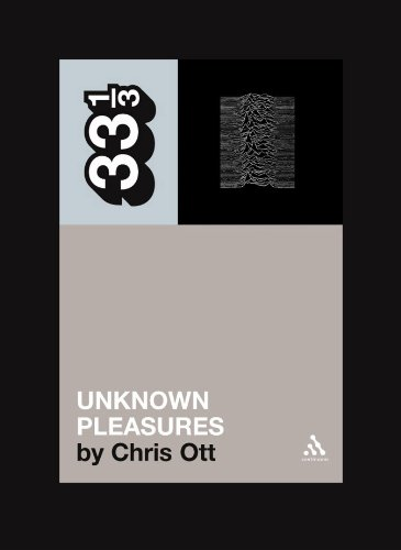 Joy Division'S Unknown Pleasures (Thirty Three And A Third Series)