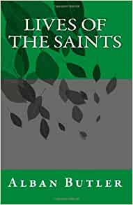 Lives of the Saints: Alban Butler: 9781463524388: Amazon ...
