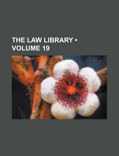 The Law Library (Volume 19)