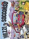 img - for Mezzi di soccorso. Libro pop-up book / textbook / text book