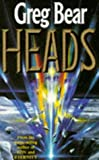 Heads (0099714809) by Greg Bear