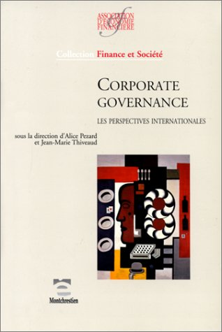 Corporate governance: Les perspectives internationales (Collection finance et societe) (French Edition)