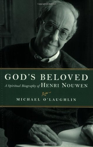 God's Beloved: A Spiritual Biography of Henri Nouwen