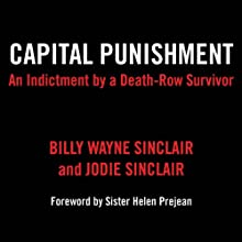 Capital Punishment: An Indictment by a Death-Row Survivor (       UNABRIDGED) by Billy Wayne Sinclair, Jodie Sinclair Narrated by Richard Ferrone