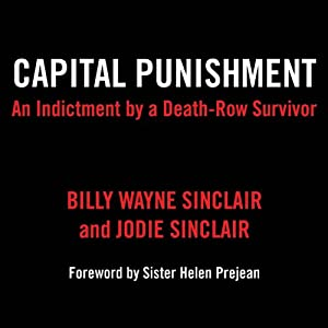 Capital Punishment: An Indictiment by a Death-Row Survivor | [Billy Wayne Sinclair, Jodie Jodie]