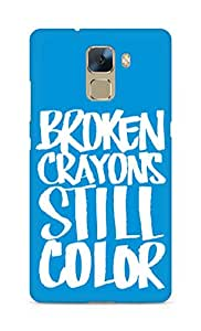 AMEZ broken crayons still colour Back Cover For Huawei Honor 7