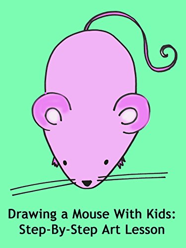 Drawing a Mouse With Kids: Step-By-Step Art Lesson