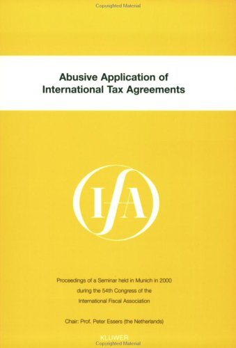 Abusive Application of International Tax Agreements (IFA CONGRESS SEMINAR SERIES Volume 25b) (IFA Congress Series Set)