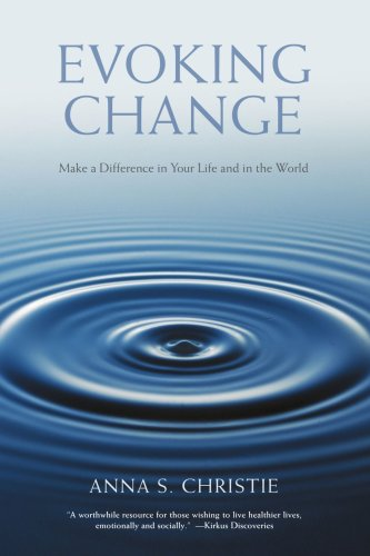 Evoking Change: Make a Difference in Your Life and in the World