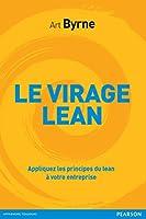 Le virage Lean: Appliquez les principes du Lean � votre entreprise