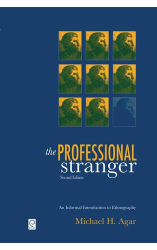 The Professional Stranger: An Informal Introduction to Ethnography, by Michael H. Agar