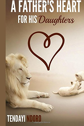 A Father's Heart: for His Daughter's