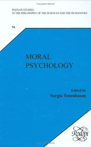 Moral Psychology. (Poznan Studies in the Philosophy of the Sciences and the Humanities, New Trends in Philosophy)