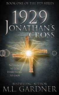 (FREE on 10/13) 1929 Jonathan's Cross - Book One by M.L. Gardner - http://eBooksHabit.com