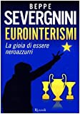 Eurointerismi. La gioia di essere neroazzurri (8817044954) by Beppe Severgnini