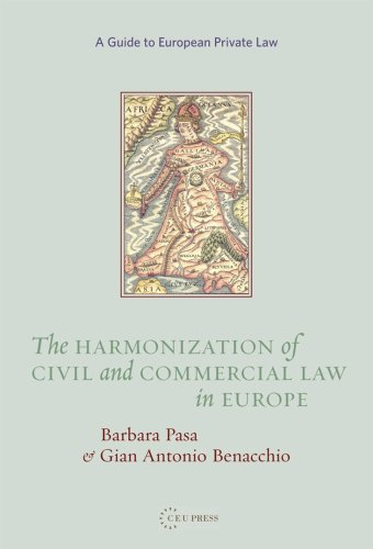 The Harmonization of Civil and Commercial Law in Europe: A Guide to European Private Law