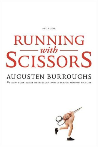 Running with Scissors: A Memoir, Burroughs,Augusten