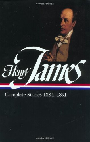 Henry James : Complete Stories 1884-1891 (Library of America)