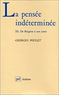 La Pens�e ind�termin�e par Georges Poulet