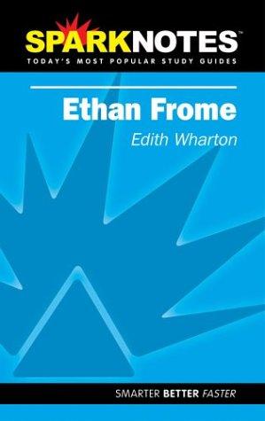 Spark Notes Ethan Frome, Edith Wharton, SparkNotes Editors