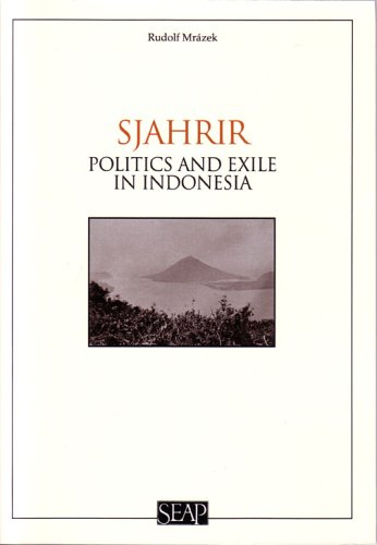 Sjahrir: Literature and Politics in Siam in the American Era (Studies on Southeast Asia)
