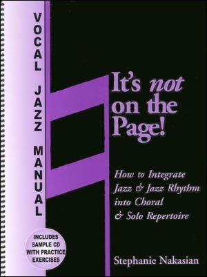 It's not on the Page! How to Integrate Jazz & Jazz Rhythm into Choral & Solo Repertoire