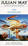 The Adversary (The Saga of the Exiles) (0330280317) by May, Julian