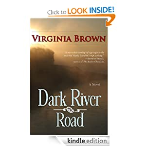 Kindle Daily Deal: Dark River Road, by Virginia Brown. Publisher: Bell Bridge Books (November 15, 2011)