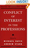 Conflict of Interest in the Professions (Practical and Professional Ethics)