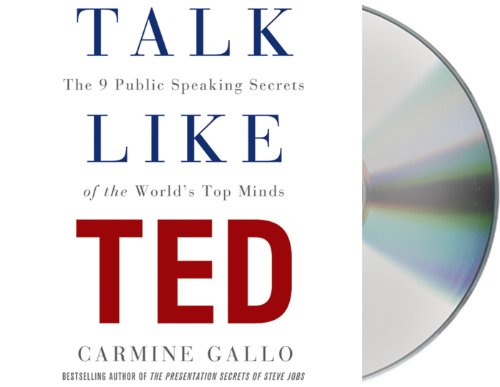 Download Talk Like TED: The 9 Public-Speaking Secrets of the World's Top Minds