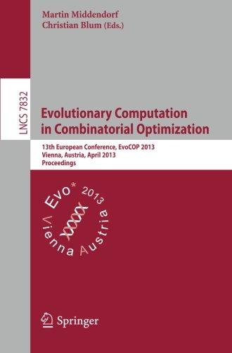 Evolutionary Computation in Combinatorial Optimization: 13th European Conference, EvoCOP 2013, Vienna, Austria, April 3-
