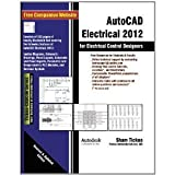 Prof. Sham Tickoo Purdue Univ. and CADCIM Technologies AutoCAD Electrical 2012 for Electrical Control Designers & Engineers