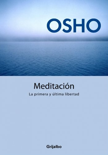 MEDITACION. LA PRIMERA Y ULTIMA LIBERTAD