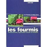 Les Fourmis: Comportement, Organisation Sociale et Evolutionpar Luc Passera