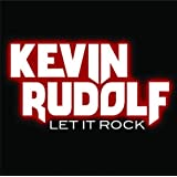 Let It Rock ~ Kevin Rudolf