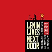 Lenin Lives Next Door: Marriage, Martinis, and Mayhem in Moscow | [Jennifer Eremeeva]
